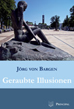 Bargen, J. v.:Geraubte Illusionen